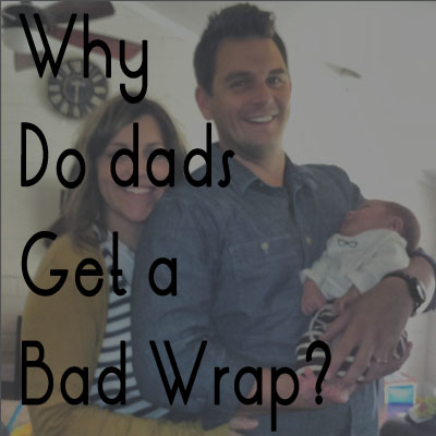 Dads Get a Bad Wrap: Dressing and Hair
