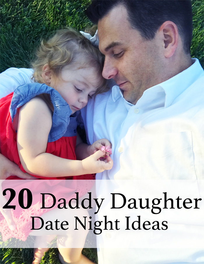 20 Daddy Daughter Date Ideas – Toddler Edition by The Modern Dad